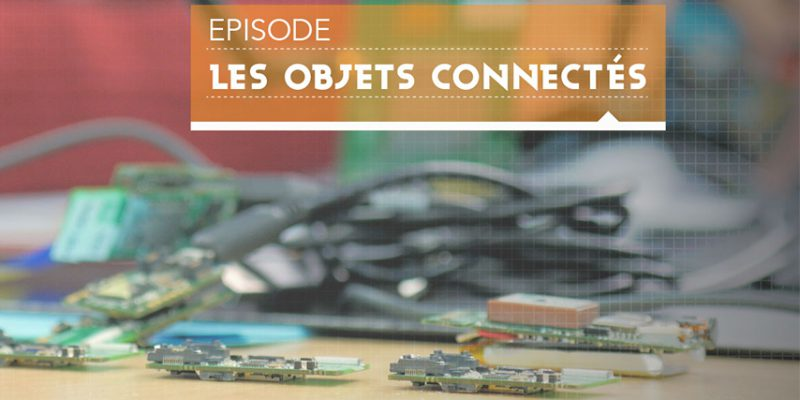 """""""Innov' Ta Boite"""" – Connected Objects by ENE (Digital Business Area)"""