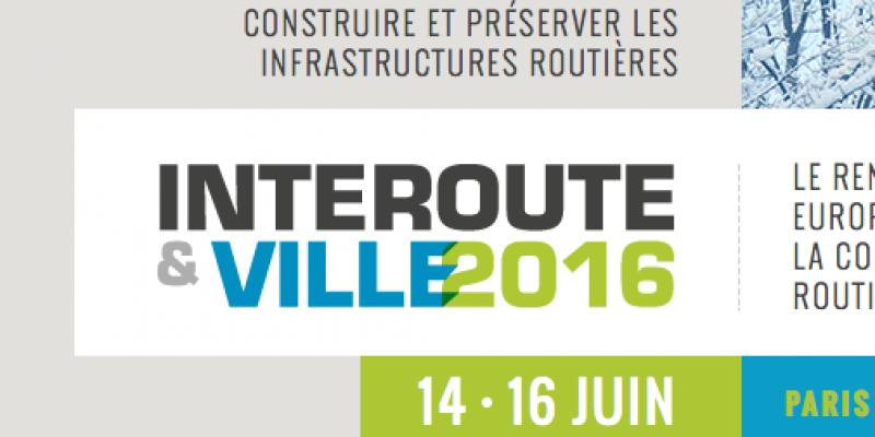 14 – 16 Juin 2016 / Salon Interoute & Ville – Paris, France